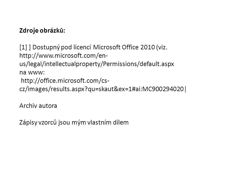Zdroje obrázků: [1] ] Dostupný pod licencí Microsoft Office 2010 (viz. http://www.microsoft.com/en-